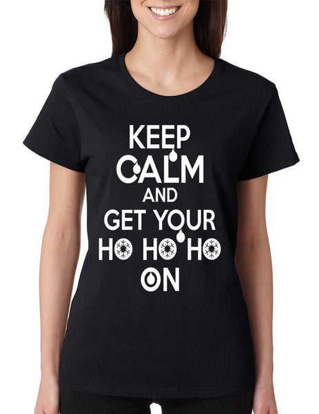 Women's T Shirt Keep Calm And Get Your Ho Ho Ho Christmas Gift - ALLNTRENDSHOP - 3