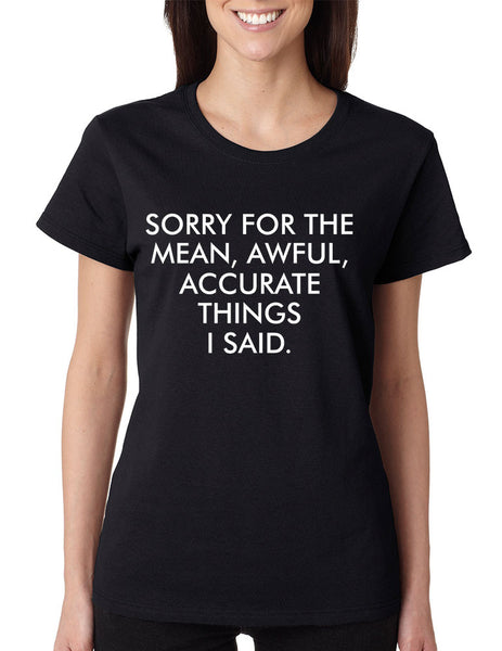 Women's T Shirt Sorry For The Mean Awful Accurate Things Funny - ALLNTRENDSHOP - 2