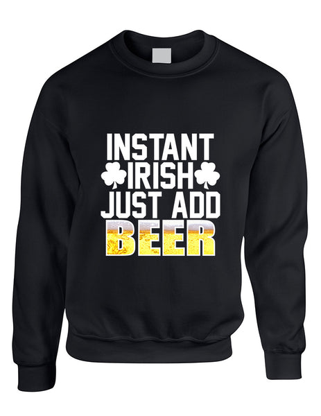 Adult Sweatshirt Instant Irish Add Beer St Patrick's Outfit - ALLNTRENDSHOP - 2
