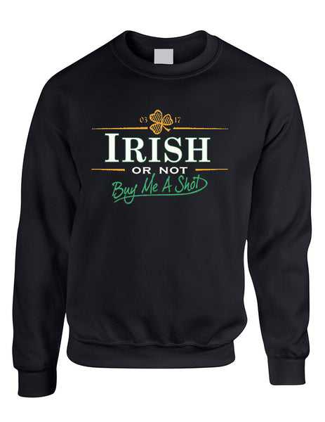 Irish or not buy me a shot St patrick women sweatshirt - ALLNTRENDSHOP - 4