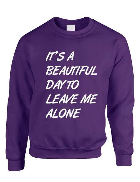 Adult Crewneck It's A Beautiful Day To Leave Me Alone Funny - ALLNTRENDSHOP - 2