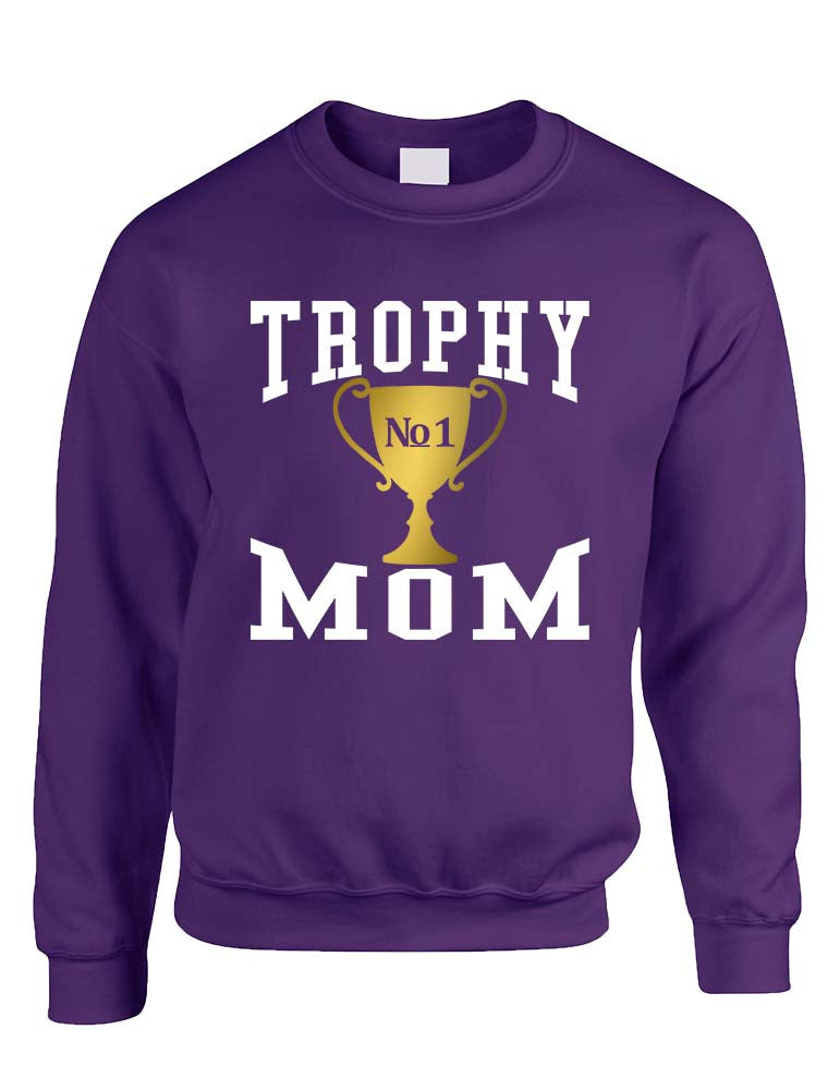 Adult Sweatshirt Trophy Mom Gift Love Mother's Day Sweatshirt - ALLNTRENDSHOP - 1