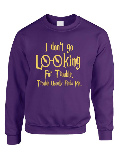 Adult Crewneck I Don't Go Looking For Trouble Finds Me - ALLNTRENDSHOP - 6