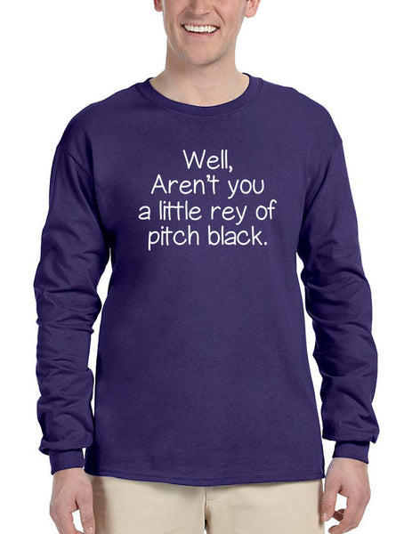 Men's Long Sleeve Well Aren't You A Little Ray Of Pitch Black Fun Tee