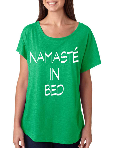 Namaste in bed  women's triblend dolman shirt - ALLNTRENDSHOP - 3