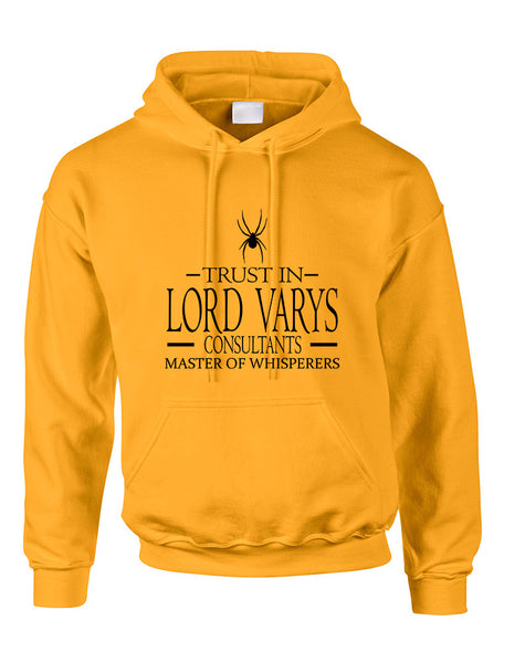 Adult Hoodie Trust In Lord Varys Consultants Cool Top Gift