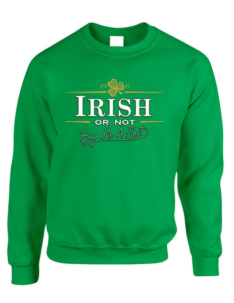 Irish or not buy me a shot St patrick women sweatshirt - ALLNTRENDSHOP - 2