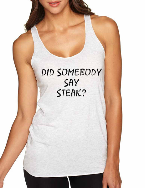 Women's Tank Top Did Somebody Say Steak Love Food Top - ALLNTRENDSHOP - 6