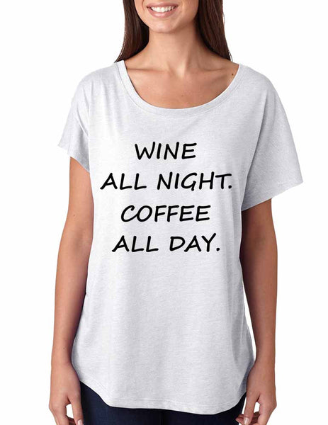 Women's Dolman Shirt Wine All Night Coffee All Day Funny Tee - ALLNTRENDSHOP - 2
