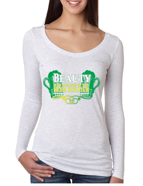 Beauty is in the eye of the Beer holder Women Long Sleeve Shirt - ALLNTRENDSHOP