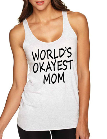 World's OKayest mom mothers day Women Triblend Tanktop - ALLNTRENDSHOP - 1