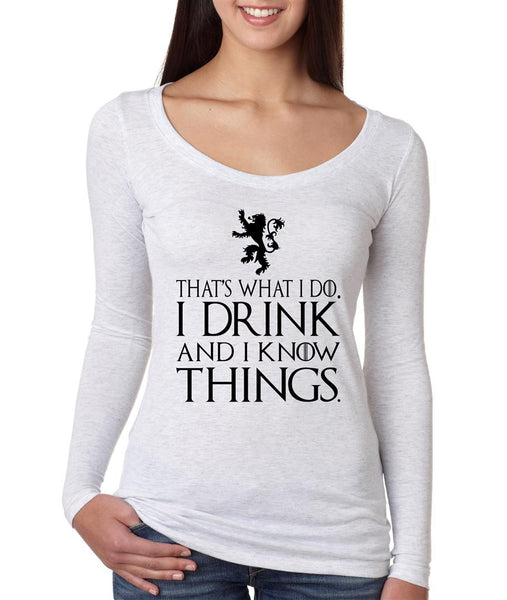 That What I Do I Drink And I Know Things Women Long Sleeve Shirt - ALLNTRENDSHOP - 3