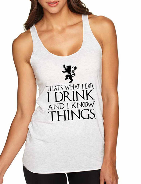That What I Do I Drink And I Know Things Women Triblend Tanktop - ALLNTRENDSHOP - 1