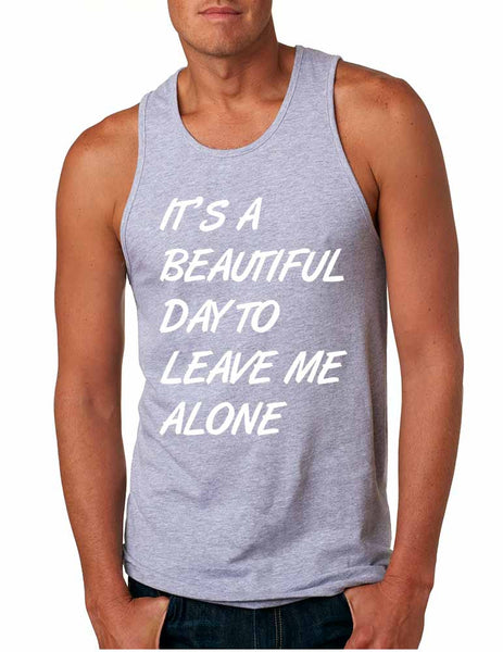 Men's Tank Top It's A Beautiful Day To Leave Me Alone Funny - ALLNTRENDSHOP - 5