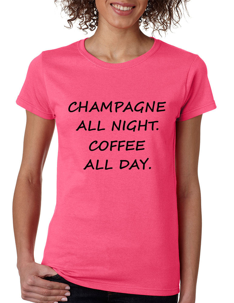 Women's T Shirt Champagne All Night Coffee All Day Cool Fun Tee - ALLNTRENDSHOP - 1
