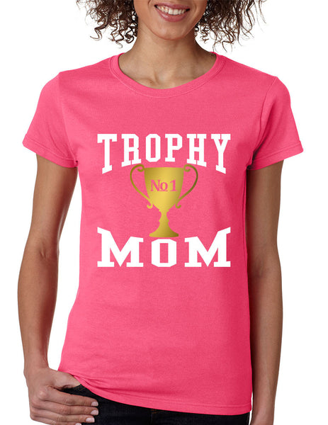 Women's T Shirt Trophy Mom Cool Family Gift Love Mother's Day Tee - ALLNTRENDSHOP - 2