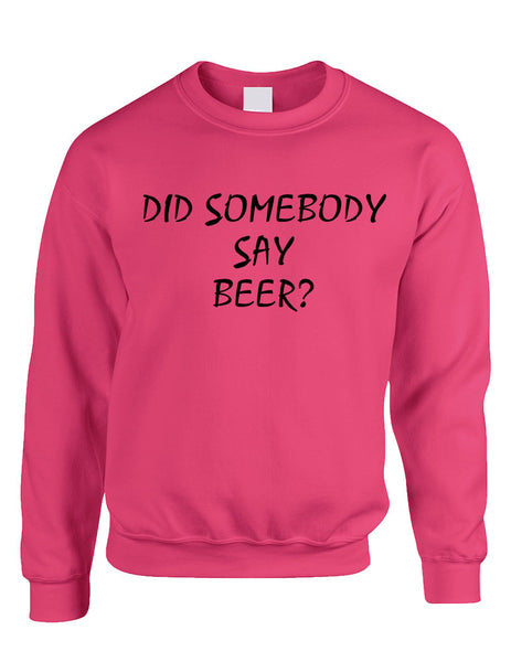 Adult Crewneck Did Somebody Say Beer Rave Party Top - ALLNTRENDSHOP - 2