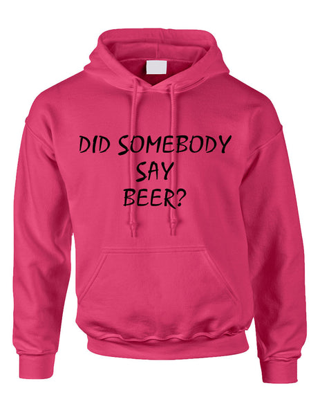 Adult Hoodie Did Somebody Say Beer Cool Rave Party Top - ALLNTRENDSHOP - 2