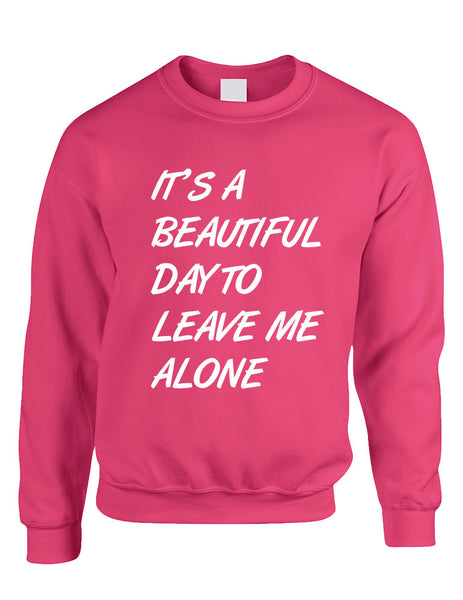 Adult Crewneck It's A Beautiful Day To Leave Me Alone Funny - ALLNTRENDSHOP - 3
