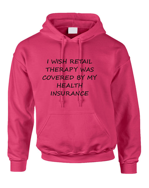 Adult Hoodie Retail Therapy Covered Insurance Fun Humor Top