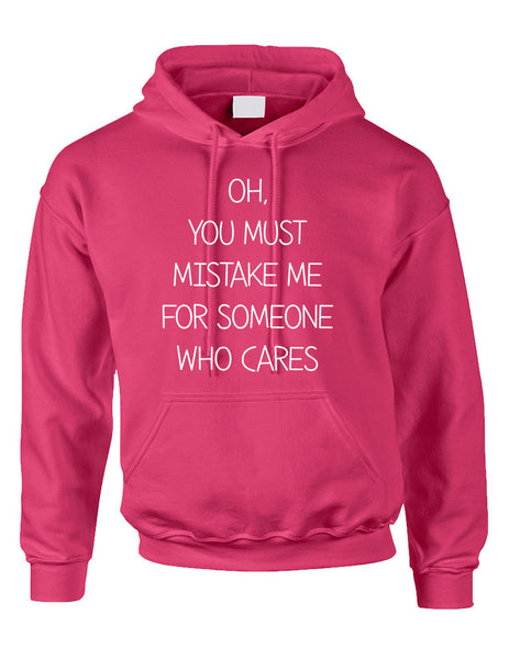 Adult Hoodie You Must Mistake Me Someone Cares Funny Top - ALLNTRENDSHOP - 6