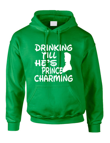 Adult Hoodie Drinking Till He's Prince Charming Party Drunk Top - ALLNTRENDSHOP - 1