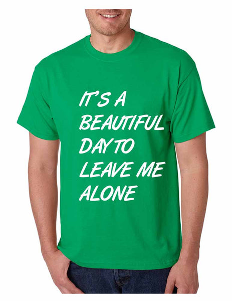 Men's T Shirt It's A Beautiful Day To Leave Me Alone Fun Tee - ALLNTRENDSHOP - 4