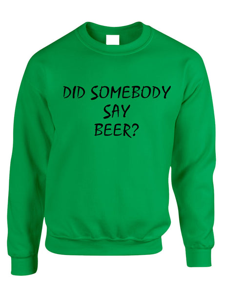 Adult Crewneck Did Somebody Say Beer Rave Party Top - ALLNTRENDSHOP - 3
