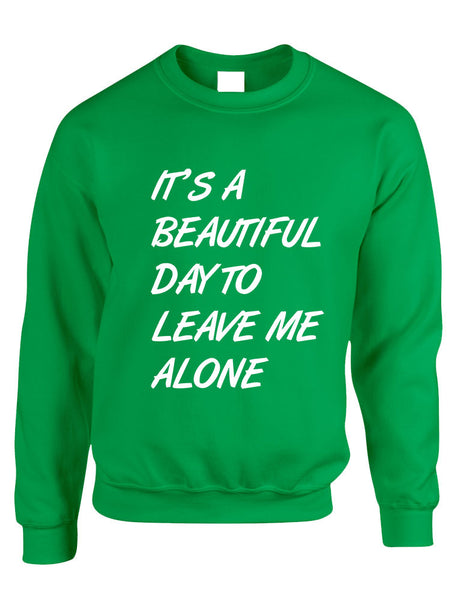 Adult Crewneck It's A Beautiful Day To Leave Me Alone Funny - ALLNTRENDSHOP - 4