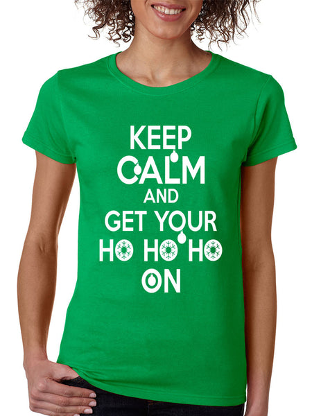 Women's T Shirt Keep Calm And Get Your Ho Ho Ho Christmas Gift - ALLNTRENDSHOP - 2