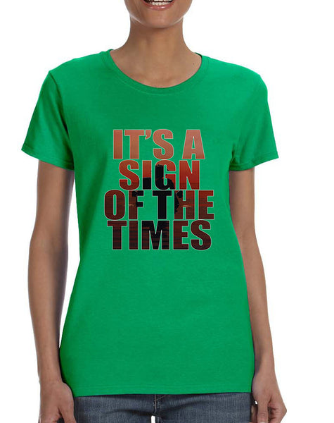 Women's T Shirt It's A Sign Of The Times Styles Shirt Popular Tee