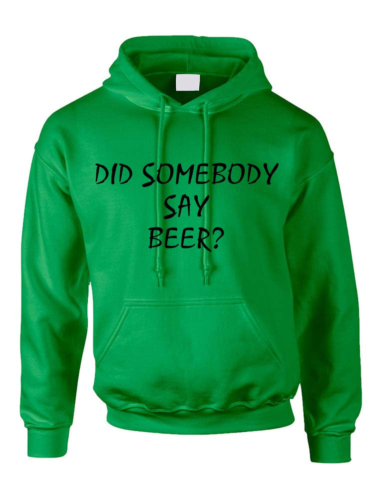 Adult Hoodie Did Somebody Say Beer Cool Rave Party Top - ALLNTRENDSHOP - 1