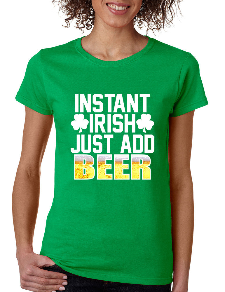 Women's T Shirt Instant Irish Add Beer St Patrick's T Shirt - ALLNTRENDSHOP - 1