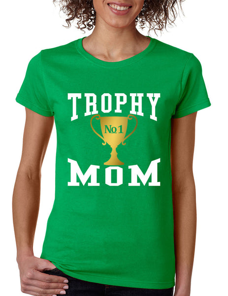 Women's T Shirt Trophy Mom Cool Family Gift Love Mother's Day Tee - ALLNTRENDSHOP - 3