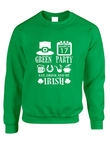 Adult Sweatshirt Green Party St Patrick's Day Drunk Sweatshirt