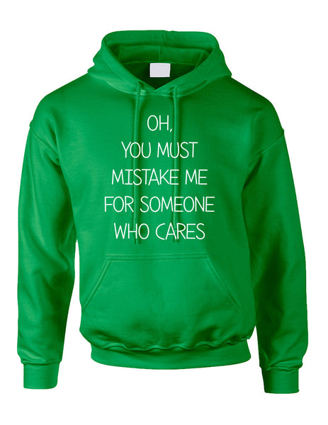 Adult Hoodie You Must Mistake Me Someone Cares Funny Top - ALLNTRENDSHOP - 5