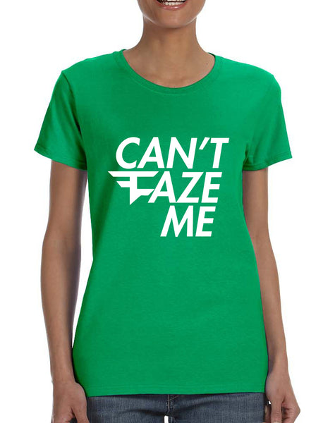 Women's T Shirt Can't Faze Me Popular T Shirt Cool Shirt