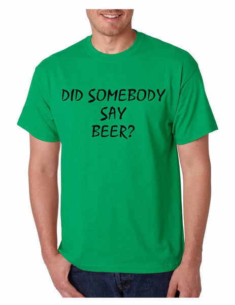 Men's T Shirt Did Somebody Say Beer Cool Party Tee - ALLNTRENDSHOP - 4