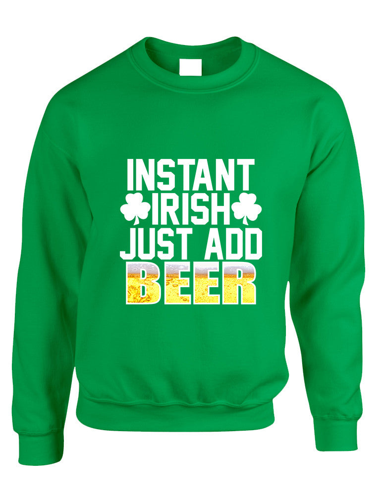 Adult Sweatshirt Instant Irish Add Beer St Patrick's Outfit - ALLNTRENDSHOP - 1