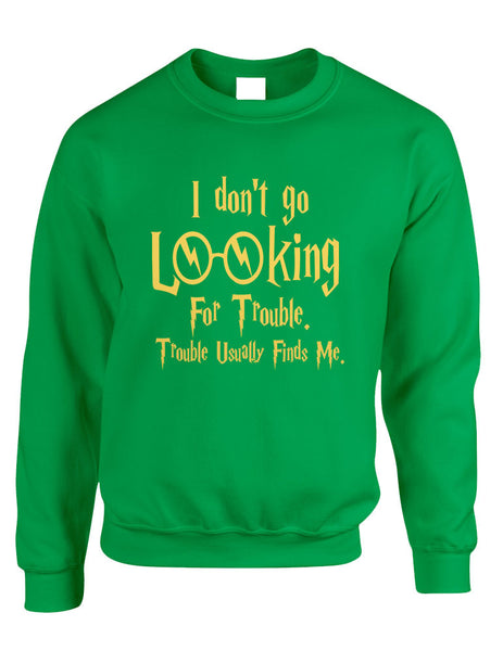 Adult Crewneck I Don't Go Looking For Trouble Finds Me - ALLNTRENDSHOP - 4