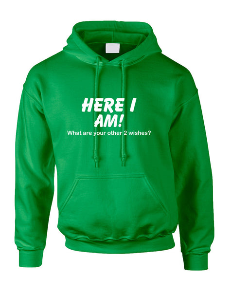 Adult Hoodie Here I Am What Are Your Other 2 Wishes Funny Top