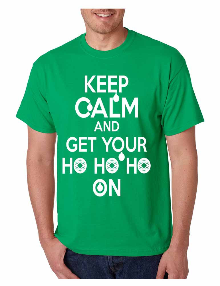 Men's T Shirt Keep Calm And Get Your Ho Ho Ho Ugly Christmas Top - ALLNTRENDSHOP - 1