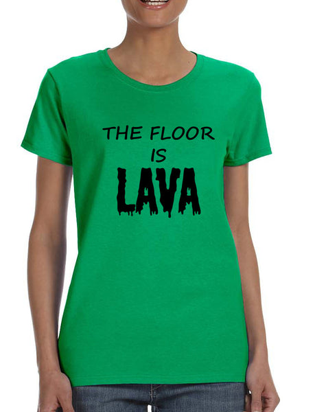 Women's T Shirt The Floor Is Lava Game Popular Tee Fun Gym Top