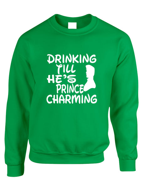 Adult Sweatshirt Drinking Till He's Prince Charming Party Top - ALLNTRENDSHOP - 2