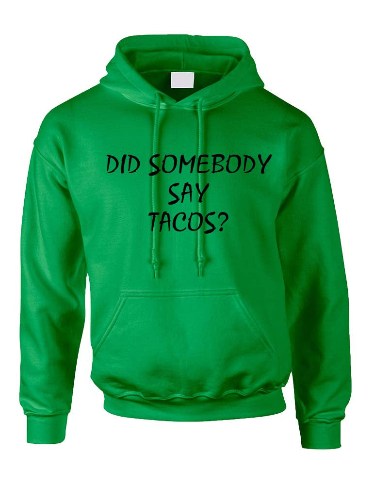 Adult Hoodie Did Somebody Say Tacos Love Food Top - ALLNTRENDSHOP - 1