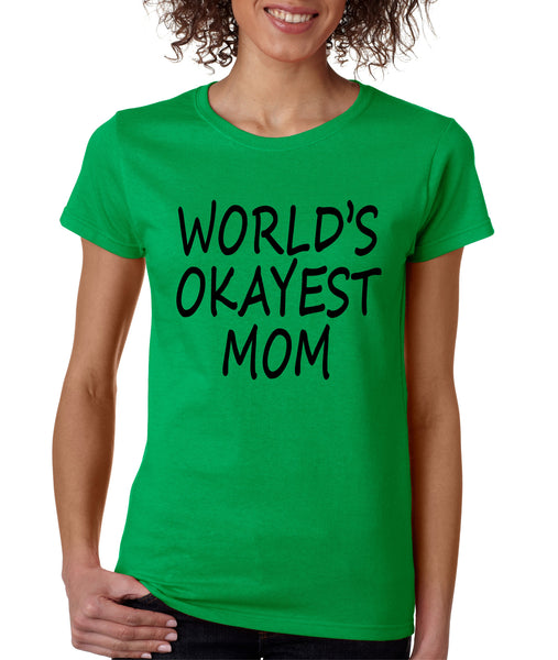 World's OKayest mom mothers day Women's t-shirt - ALLNTRENDSHOP - 1