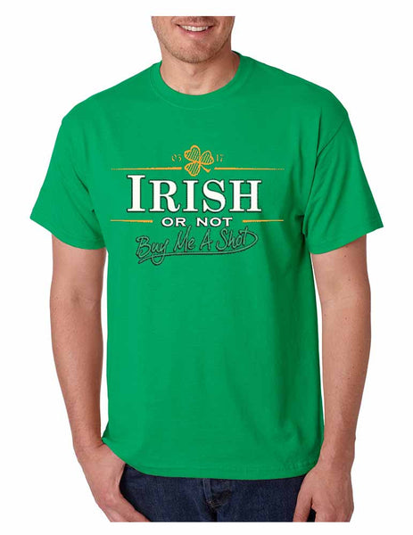 Irish or not buy me a shot st patricks Men T-shirt - ALLNTRENDSHOP - 2