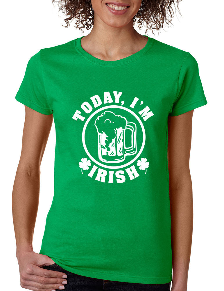 Today I'm Irish women t-shirt saint patricks day - ALLNTRENDSHOP - 1