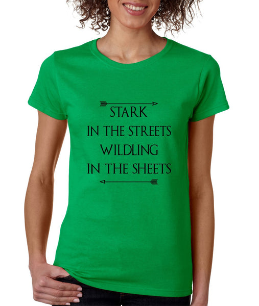 Stark in the streets wildling in the sheets womens t-shirt - ALLNTRENDSHOP - 2