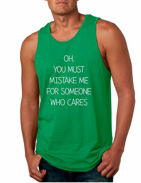 Men's Tank Top You Must Mistake Me Someone Cares Sarcasm Top - ALLNTRENDSHOP - 2
